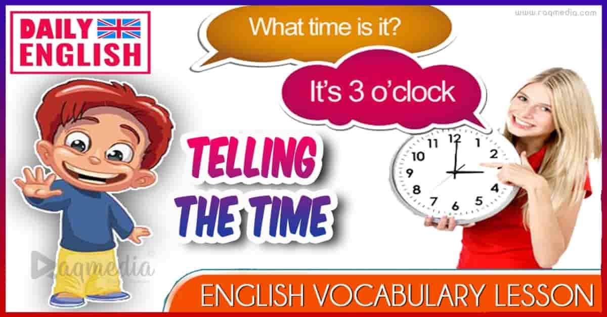 دروس في اللغة الإنجليزية: الوقت: كم الساعة؟ باللغة الانجليزية بالصوت والصورة